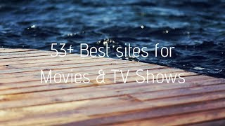 Top free websites for Movies & TV Shows to download or watch online