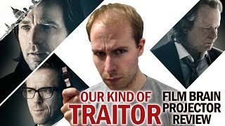 Projector: Our Kind of Traitor (REVIEW)