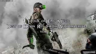 Best of Kevin Rix from Audiomachine 2.0 [1 Hour of Epic, Hybrid Rock, Orchestral Music]