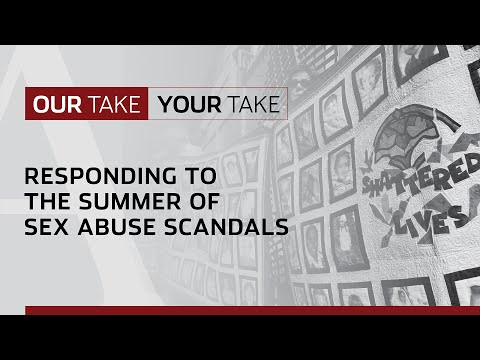 Xxx Mp4 Our Take Your Take Responding To The Summer Of Sex Abuse Scandals 3gp Sex