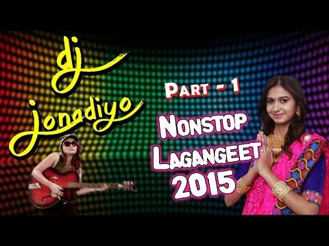 Xxx Mp4 DJ Jonadiyo Kinjal Dave Nonstop Lagan Geet Popular Gujarati DJ Songs 2015 3gp Sex