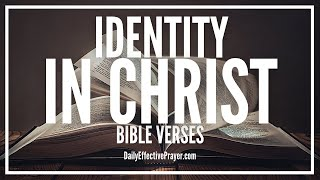 Bible Verses On Our Identity In Christ - Scriptures For Who I Am In Christ (Audio Bible)