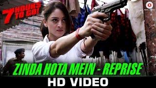 Zinda Hota Mein-Reprise | 7 Hours to Go | Shiv Pandit, Sandeepa D & Natasa S | Jubin Nautiyal