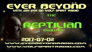 2017-07-02 Ever Beyond - The Reptilian Trauma