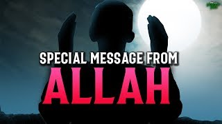 SPECIAL MESSAGE FROM ALLAH