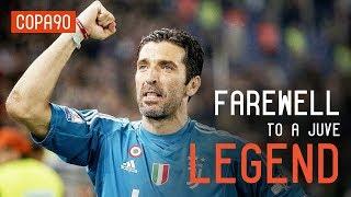 Gianluigi Buffon | Juve's Emotional Farewell To A Legend