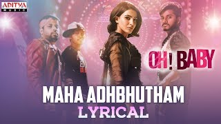 Maha Adhbhutham Lyrical | Oh Baby Songs | Samantha Akkineni, Naga Shourya | Mickey J Meyer