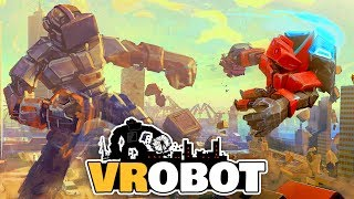 VRobot - Robot Stomping and Building Smashing! - VRobot Gameplay - HTC Vive VR Game