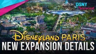 NEW EXPANSION Details Revealed for Disneyland Paris - Disney News - 9/18/18