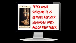 HOW TO REMOVE FRP LOCK IN INTEX AQUA SUPREME PLUS 100% WORKING NEW TRICK