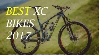 BEST CROSS COUNTRY MOUNTAIN BIKES IN 2017 (XC) NEW!!!