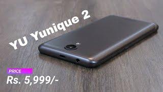 YU Yunique 2 unboxing in Hindi and First Impression - ज़रूर देखें