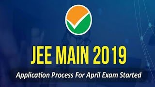 JEE Main 2019: Application Process For April Exam Started