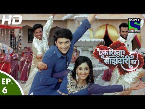 Ek Rishta Saajhedari Ka - एक रिश्ता साझेदारी का - Episode 6 - 15th August, 2016