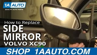 How To Install Replace Side Rear View Mirror Volvo XC90 03-12 1AAuto.com