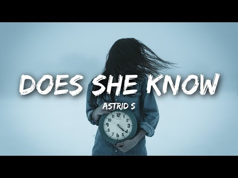 Download Astrid S - Does She Know (Lyrics  Lyrics Video) free
