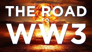 The Road to World War 3 (Documentary)