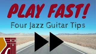 How to Play Fast - Four Jazz Guitar Hacks You Can Easily Practice Today (And Play Faster!)
