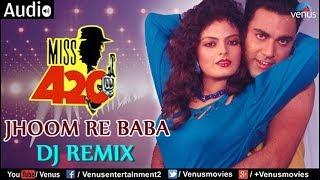 Jhoom Re Baba - DJ Remix (Miss 420)