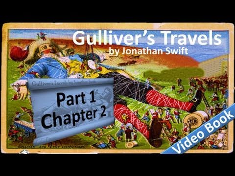 Part 1 - Chapter 02 - Gulliver's Travels by Jonathan Swift