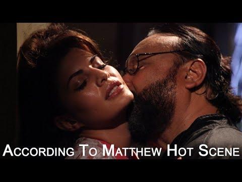 Xxx Mp4 According To Matthew Hot Scene Jacqueline Fernandez Alston Koch 3gp Sex