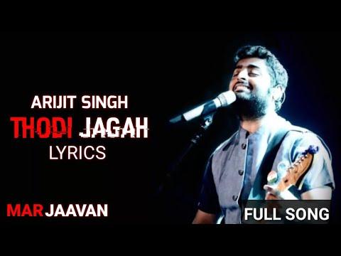 Arijit Singh Thodi Jagah Full song Marjaavan Lyrical video Sidharth M gaana lyrics