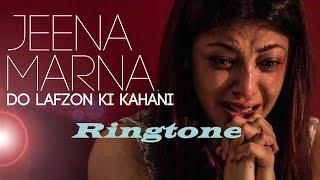 Jeena Marna || Ringtone 2016 || Do Lafzon Ki Khanani
