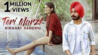 Teri Marzi - Virasat Sandhu (Full Song) | Latest Punjabi Song 2017 | Lokdhun Punjabi