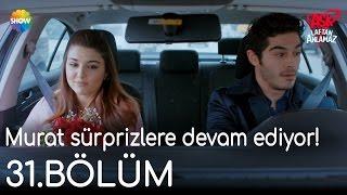 Aşk Laftan Anlamaz 31.Bölüm | Murat sürprizlere devam ediyor!