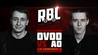 RBL: OVOD VS AO  (1/8 TOURNAMENT 2, RUSSIAN BATTLE LEAGUE)