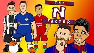🔵THE N-FACTOR - REPLACING NEYMAR!🔴 Hazard? Coutinho? Dybala to Barcelona? (Parody MSN)