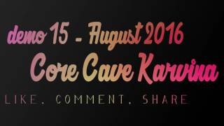 Core Cave Karvina - Demo 15 - KECI PHIRAV