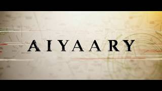 Making of Aiyaary - 1 | A Neeraj Pandey Film | Releases 26th January 2018