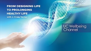 From Designing Life to Prolonging Healthy Life -- J. Craig Venter