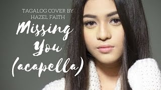 Acapella Version Tagalog Cover -Missing You
