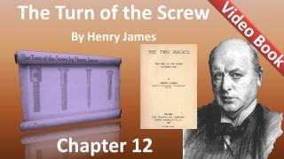 Chapter 12 - The Turn of the Screw by Henry James