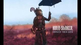 Kula Shaker - Shower Your Love