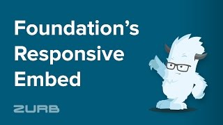 Responsive Embed | Foundation 6 by ZURB