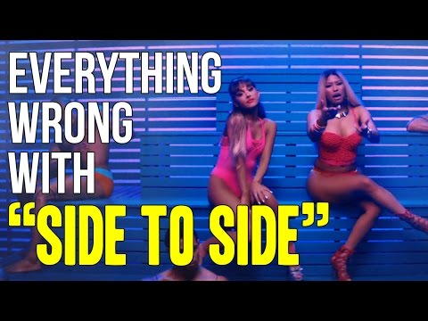 Everything Wrong With Ariana Grande Side To Side