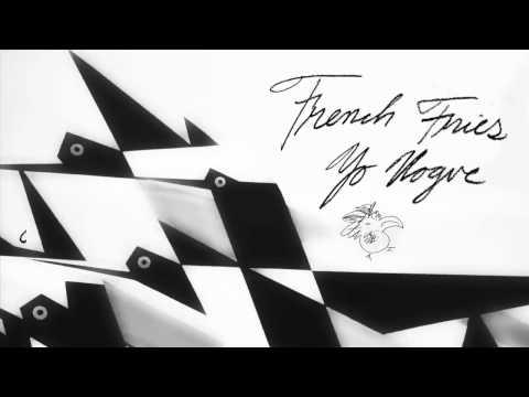 Xxx Mp4 French Fries Yo Vogue Claude VonStroke Remix 3gp Sex