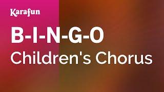 Karaoke B-I-N-G-O - Children's Chorus *