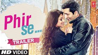 Trailer - 'Phir Se'  | Kunal Kohli, Jennifer Winget | T-Series