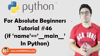 If __name__==__main__ usage & necessity | Python Tutorials For Absolute Beginners In Hindi #46