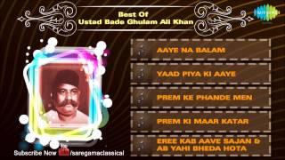 Best Of Ustad Bade Ghulam Ali Khan | Kya Karun Sajani | Hindustani Classical Vocal Audio Jukebox