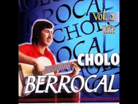 Cholo Berrocal Mix de sus canciones.