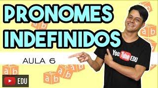 Pronome - Aula 6: Pronomes indefinidos e pronomes interrogativos