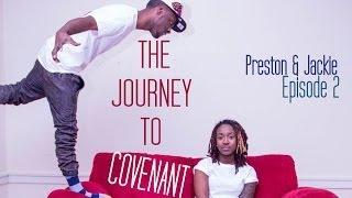The Journey to Covenant: Episode 2 | Preston + Jackie | @P4CM @Preston_n_Perry @JackieHillPerry