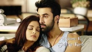 Aaj Jaane Ki Zid Na Karo   Lyric Video  Ae Dil Hai Mushkil  Ranbir  Aishwarya  Pritam  Shilpa
