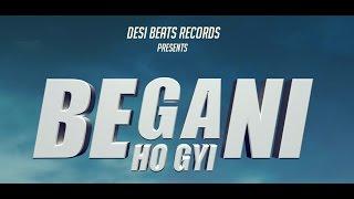 BEGANI HO GYI | YUVRAJ SEKHON | DESI BEATS RECORDS | NEW PUNJABI SAD SONG 2017 |