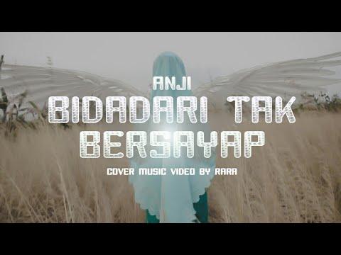 BIDADARI TAK BERSAYAP ( Anji ) Cover Music Video by Rara